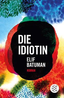 Die Idiotin von Batuman,  Elif, Kemper,  Eva