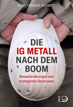 Die IG Metall nach dem Boom von Schmitz,  Kurt Thomas