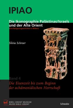 Die Ikonographie Palästinas/Israels und der Alte Orient. Eine Religionsgeschichte in Bildern von Keel,  Othmar, Schroer,  Silvia