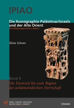 Die Ikonographie Palästinas/Isreals und der Alte Orient. Eine Religionsgeschichte in Bildern von Schroer,  Silvia