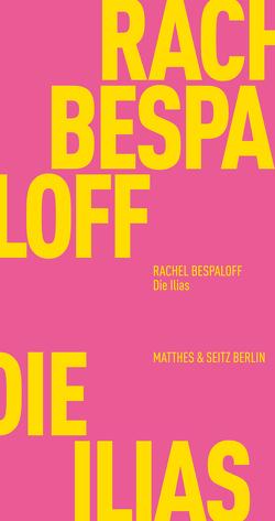 Die Ilias von Bespaloff,  Rachel, Golisch,  Stefanie