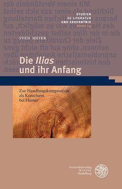 Die 'Ilias' und ihr Anfang von Meier,  Sven