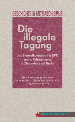 Die illegale Tagung des Zentralkomitees der KPD von Hortzschansky,  Günter, Maur,  Hans, Renkl,  Max, Weber,  Stefan, Wrobel,  Kurt