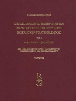 Die illuminierten Handschriften französischer Herkunft in der Bayerischen Staatsbibliothek von Bauer-Eberhardt,  Ulrike