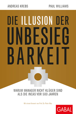 Die Illusion der Unbesiegbarkeit von Krebs,  Andreas R., May,  Peter, Williams,  Paul