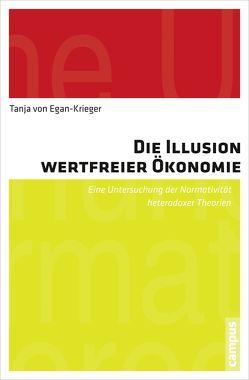 Die Illusion wertfreier Ökonomie von von Egan-Krieger,  Tanja