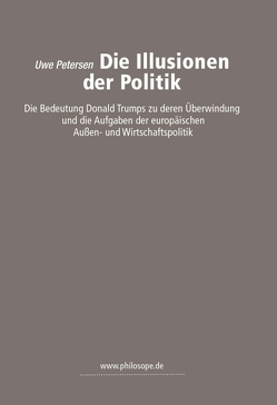 Die Illusionen der Politik von Petersen,  Uwe