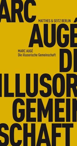 Die illusorische Gemeinschaft von Bardoux,  Till, Marc Augé