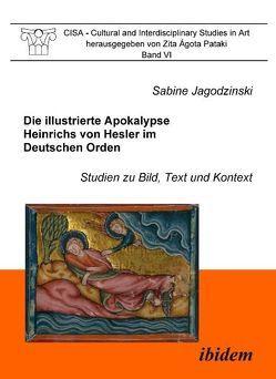 Die illustrierte Apokalypse Heinrichs von Hesler im Deutschen Orden von Jagodzinski,  Sabine, Pataki,  Zita Á