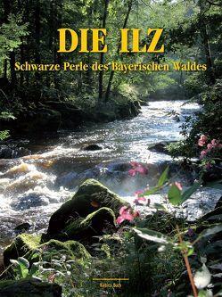 Die Ilz – Schwarze Perle des Bayerischen Waldes von Anetsberger,  Alexander, Linhard,  Helmut, Paulus,  Karl H, Praxl,  Paul, Vogel,  Dieter