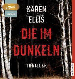 Die im Dunkeln von Ellis,  Karen, Teltz,  Vera
