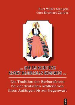 … Die im Schutze Sankt Barbaras kommen … von Stengert,  Kurt Walter, Zander,  Otto-Eberhard