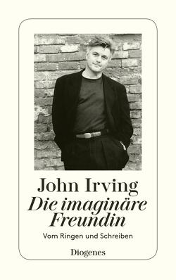 Die imaginäre Freundin von Irving,  John, Rumler,  Irene