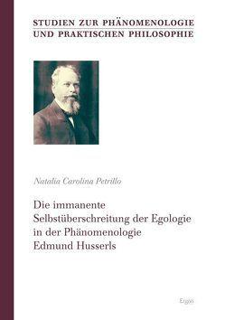 Die immanente Selbstüberschreitung der Egologie in der Phänomenologie Edmund Husserls von Petrillo,  Natalia C