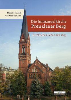 Die Immanuelkirche Prenzlauer Berg von Motschmann,  Uta, Pockrandt,  Mark