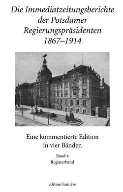 Die Immediatzeitungsberichte der Potsdamer Regierungspräsidenten 1867–1914 von Hoppe,  Albrecht, Neitmann,  Klaus
