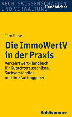 Die ImmoWertV in der Praxis von Freise,  Jörn