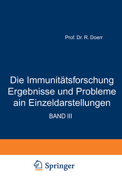 Die Immunitätsforschung Ergebnisse und Probleme in Einzeldarstellungen von Doerr,  Robert