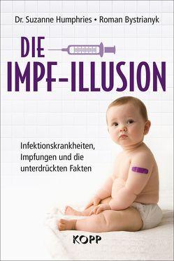 Die Impf-Illusion von Bystrianyk,  Roman, Humphries,  Suzanne