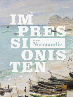Die Impressionisten in der Normandie von Gaude,  Alexander, Mueller,  Markus