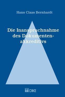 Die Inanspruchnahme des Dokumentenakkreditiv von Bernhardt,  Hans Claas
