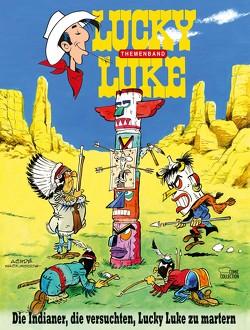 Die Indianer, die versuchten, Lucky Luke zu martern von Achdé, Jöken,  Klaus
