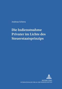 Die Indienstnahme Privater im Lichte des Steuerstaatsprinzips von Schirra,  Andreas