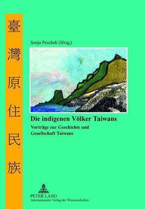 Die indigenen Völker Taiwans von Peschek,  Sonja