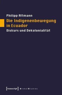Die Indigenenbewegung in Ecuador von Altmann,  Philipp