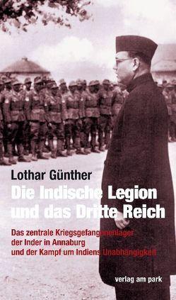 Die Indische Legion und das Dritte Reich von Günther,  Lothar