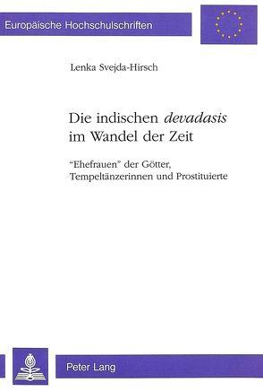 """Die indischen """"devadasis</I> im Wandel der Zeit von Svejda-Hirsch,  Lenka"""