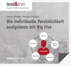 Die individuelle Persönlichkeit analysieren mit Big Five von Freisler,  Renate, Greßer,  Renate