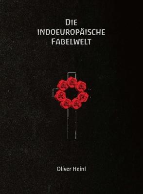Die Indoeuropäische Fabelwelt von Heinl,  Oliver