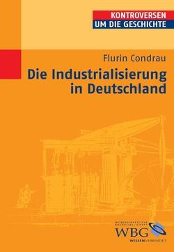 Die Industrialisierung in Deutschland von Bauerkämper,  Arnd, Condrau,  Flurin, Steinbach,  Peter, Wolfrum,  Edgar