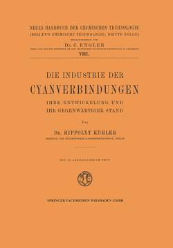 Die Industrie der Cyanverbindungen von Köhler,  Hippolyt