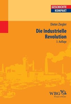 Die Industrielle Revolution von Ziegler,  Dieter