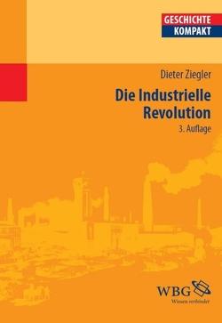 Die Industrielle Revolution von Puschner,  Uwe, Ziegler,  Dieter