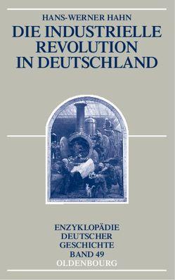Die Industrielle Revolution in Deutschland von Hahn,  Hans-Werner