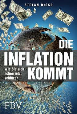 Die Inflation kommt von Riße,  Stefan