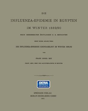 Die Influenza-Epidemie in Egypten im Winter 1889/90 von Bey,  Engel, Franz,  B.