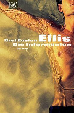 Die Informanten von Drechsler,  Clara, Ellis,  Bret Easton