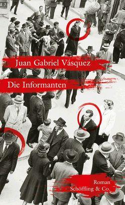 Die Informanten von Lange,  Susanne, Vásquez,  Juan Gabriel
