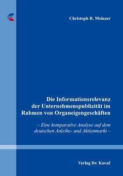 Die Informationsrelevanz der Unternehmenspublizität im Rahmen von Organeigengeschäften von Meinzer,  Christoph R.