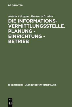 Die Informationsvermittlungsstelle. Planung – Einrichtung – Betrieb von Pörzgen,  Rainer, Schreiber,  Martin