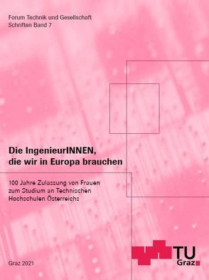 Die IngenieurINNEN, die wir in Europa brauchen von TU Graz Forum Technik und Gesellschaft, Wallner,  Wolfgang