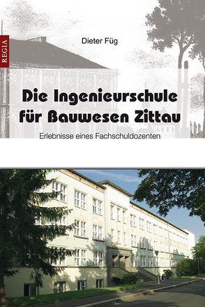 Die Ingenieurschule für Bauwesen Zittau von Füg,  Dieter