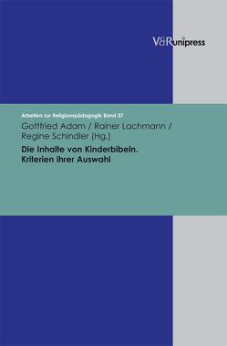 Die Inhalte von Kinderbibeln von Adam,  Gottfried, Lachmann,  Rainer, Schindler,  Regine, Trocha,  Jens