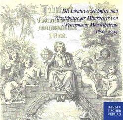 """Die Inhaltsverzeichnisse von """"Westermanns Illustrierten Monatsheften /Westermanns Monatsheften"""" 1856/57-1944/45 auf CD-ROM"""