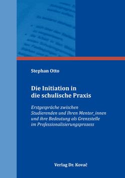 Die Initiation in die schulische Praxis von Otto,  Stephan