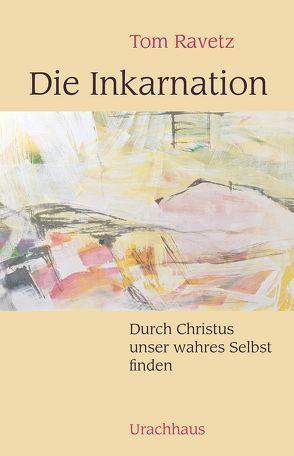 Die Inkarnation von Ravetz,  Tom, Sonstenes,  Dorothea